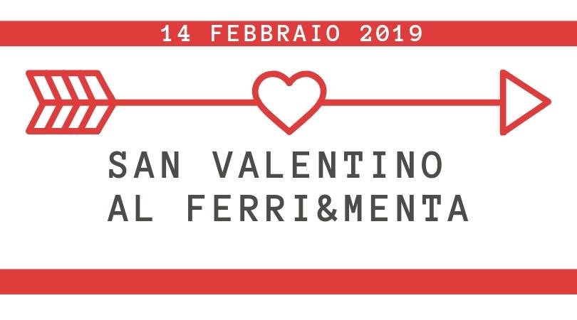 San Valentino al Ferri&Menta
