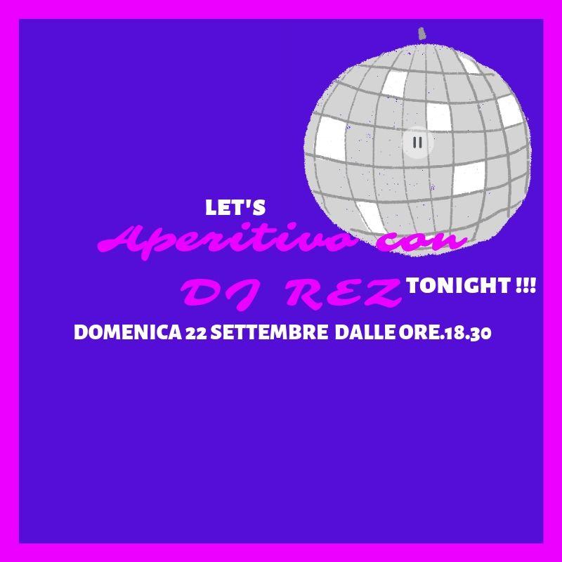 DJ REZ DOMENICA 22 SETTEMBRE