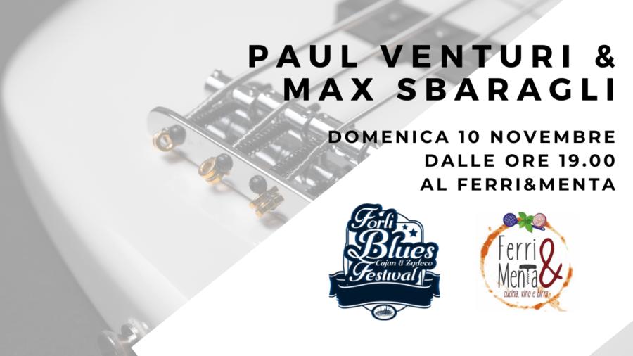 Forlì Blues Festival: Paul Venturi e Max Sbaragli in concerto